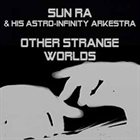 SUN RA Other Strange Worlds album cover