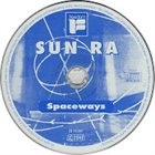 SUN RA Outer Spaceways Incorporated  (aka A Tonal View of Times Tomorrow, vol.3 aka Spaceways) album cover