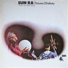 SUN RA Pictures of Infinity (aka Outer Spaceways Incorporated ) album cover