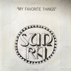 SUN RA Sun Ra And His Arkestra : My Favorite Things (aka Some Blues But Not The Kind That's Blue) album cover