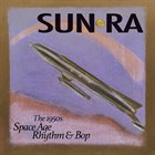 SUN RA Space Age Rhythm & Bop : The 1950s album cover