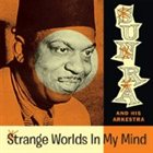 SUN RA Strange Worlds In My Mind album cover