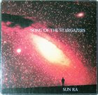 SUN RA Sun Ra And His Myth Science Arkestra : Song Of The Stargazers album cover