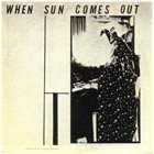 SUN RA Sun Ra & His Myth Science Arkestra : When Sun Comes Out album cover