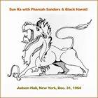 SUN RA Sun Ra With Pharoah Sanders & Black Harold : Judson Hall, New York, Dec. 31, 1964 album cover