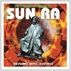 SUN RA The Futuristic Sounds Of Sun Ra On Planet Earth 1914-2014 album cover