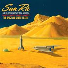 SUN RA The Space Age Is Here To Stay album cover