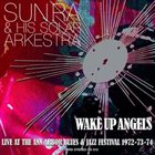 SUN RA Wake Up Angels: Live at the Ann Arbor Blues & Jazz Festival 1972-73-74 album cover