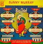 SUNNY MURRAY Big Chief (aka Sunny Murray In Paris: Big Chief) album cover