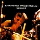 SUNNY MURRAY Illuminators (Featuring Charles Gayle) album cover