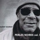 SUNNY MURRAY Perles Noires Vol. I album cover