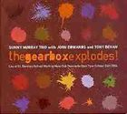 SUNNY MURRAY The Gearbox Explodes! (with John Edwards and Tony Bevan) album cover