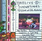 SUNWATCHERS HausLive ①: Sunwatchers 4/13/2019 At Cafe Mustache album cover