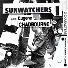 SUNWATCHERS Sunwatchers and Eugene Chadbourne : 3 Characters album cover