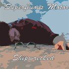 SUPERFLUOUS MOTOR Shipwrecked album cover