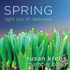SUSAN KREBS Spring: Light out of Darkness album cover