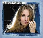 SUSAN WEINERT Dancing On The Water album cover