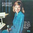 SUSANNAH MCCORKLE How Do You Keep the Music Playing? album cover