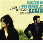 SUSIE ARIOLI Learn To Smile Again album cover