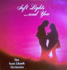 SVEN LIBÆK Soft Lights ... and You album cover