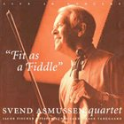 SVEND ASMUSSEN Fit As A Fiddle album cover
