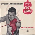 SVEND ASMUSSEN Plays Hot Fiddle (aka Hot Fiddle) album cover