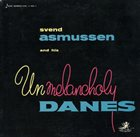 SVEND ASMUSSEN Svend Asmussen And His Unmelancholy Danes album cover