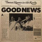 SWEET HONEY IN THE ROCK Good News album cover