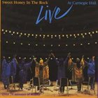 SWEET HONEY IN THE ROCK Live At Carnegie Hall album cover