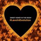 SWEET HONEY IN THE ROCK #LoveInEvolution album cover