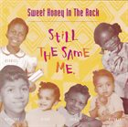 SWEET HONEY IN THE ROCK Still The Same Me album cover