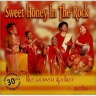 SWEET HONEY IN THE ROCK The Women Gather album cover