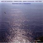SWISS JAZZ ORCHESTRA Swiss Jazz Orchestra • Camerata Bern • Markus Stockhausen • Philip Henzi : Tanzendes Licht & Trimorphum album cover