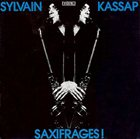 SYLVAIN KASSAP Saxifrages album cover