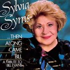 SYLVIA SYMS ...Then Along Came Bill: A Tribute to Bill Evans album cover