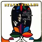SYLVIA TELLES It Might As Well Be Spring (aka The Face I Love) album cover