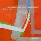 SYLVIE COURVOISIER Sylvie Courvoisier - Mark Feldman Quartet : Hôtel Du Nord album cover