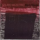SZILÁRD MEZEI Black House album cover