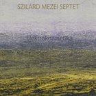 SZILÁRD MEZEI Elektrokozmetika album cover