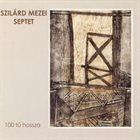 SZILÁRD MEZEI Szilárd Mezei Septet : 100 Tű Hossza album cover