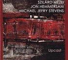 SZILÁRD MEZEI Szilard Mezei/Jon Hemmersam/Michael Jefry Stevens : Upcast album cover