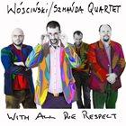 KSAWERY WÓJCIŃSKI Wójciński / Szmańda Quartet : With All Due Respect album cover