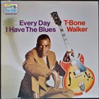 T-BONE WALKER Every Day I Have The Blues album cover