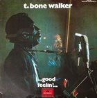 T-BONE WALKER .. Good Feelin' ... album cover