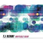 TJ REHMI Invisible Rain album cover
