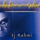 TJ REHMI The Warm Chill album cover