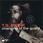 T. S. MONK Changing of the Guard album cover