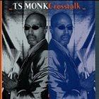 T. S. MONK Cross Talk album cover