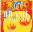 T-SQUARE Brasil album cover