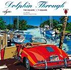 T-SQUARE Dolphin Through album cover